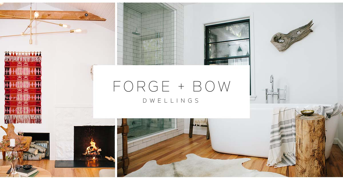 Forge + Bow | Where Life Happens